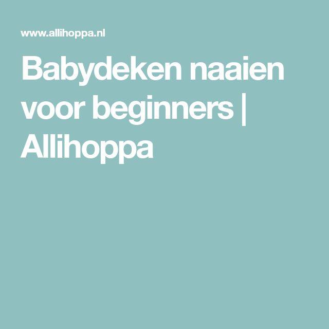 Babydeken naaien voor beginners | Allihoppa