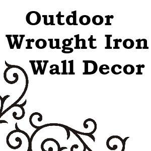 A Collection Of Outdoor Wrought Iron Wall Decor For Your Patio Or Garden
