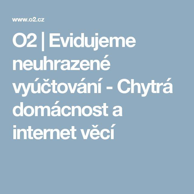 O2 | Evidujeme neuhrazené vyúčtování - Chytrá domácnost a internet věcí