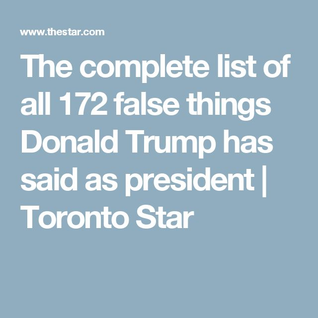 The complete list of all 172 false things Donald Trump has said as president | Toronto Star