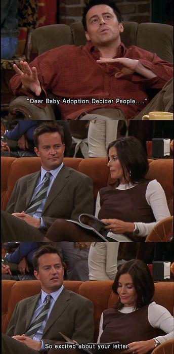 "Friends - ""Dear Baby Adoption Decider People..."""