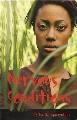 nervous conditions novel how does dangarembga I found dangarembga's nervous conditions a very enjoyable novel the narrator and main character- tambu expresses her experiences with colonialism as a child growing up from a poor african community with tremendous correctness and detail.