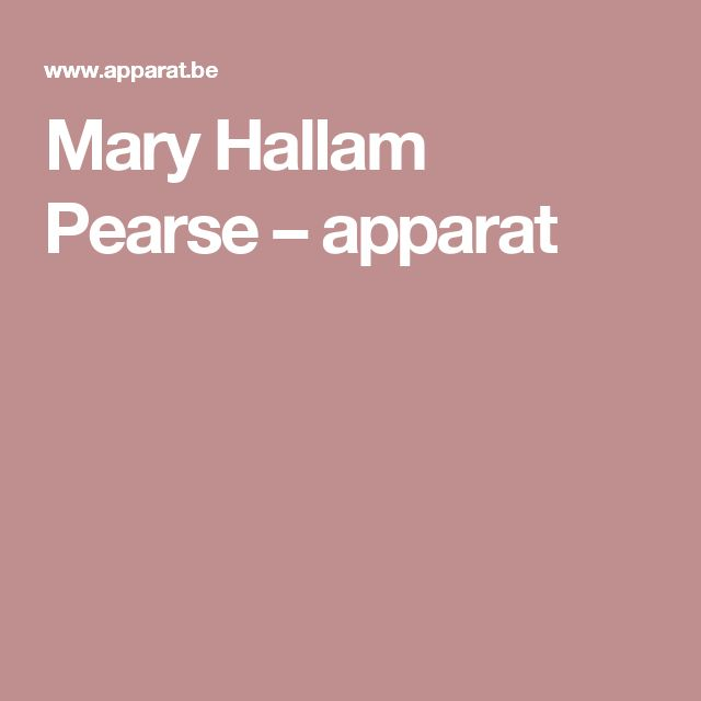 Mary Hallam Pearse – apparat