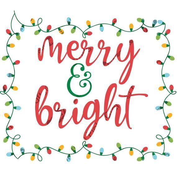 Merry Bright Christmas Lights Merry Xmas Happy Holidays Svg Etsy Merry Bright Christmas Merry And Bright Merry Xmas