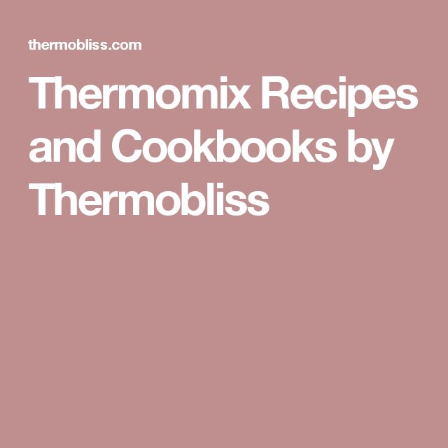 Thermomix Recipes and Cookbooks by Thermobliss