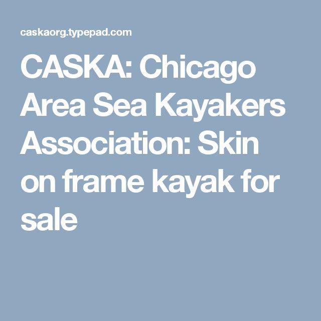 CASKA: Chicago Area Sea Kayakers Association: Skin on frame kayak for sale