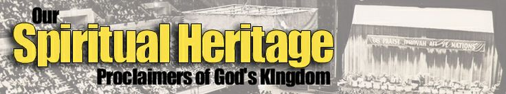 Jehovah's Witnesses Proclaimers of God's Kingdom highlighting Our Spiritual Heritage