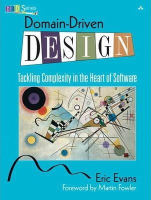 Domain-Driven Design : Tackling Complexity in the Heart of Software DOWNLOAD PDF/ePUB [Eric Evans] - ARTBYDJBOY-BOOK