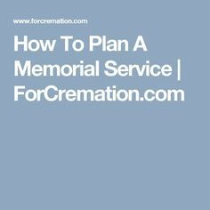 How To Plan A Memorial Service | ForCremation.com