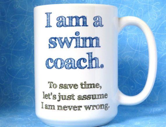 swim coach mug, large ceramic mug for swimming coach, gift for swim coach,  the coach is never wrong, 15 ounce swim mug, funny swimming gift