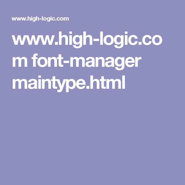 www.high-logic.com font-manager maintype.html