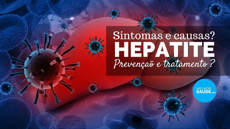 Hepatite 2017: Quais os sintomas, causas, tipos de vírus, gravidade, prevenção e tratamento adequado? Quantas pessoas são afectadas? Tudo aqui!