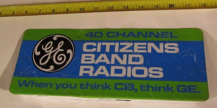 VINTAGE GE CB RADIO ADVERTISING SIGN CITIZENS BAND RADIO 40 CHANNEL DISPLAY SIGN #GE