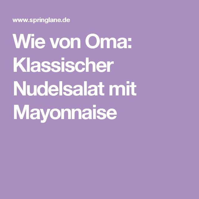 Wie von Oma: Klassischer Nudelsalat mit Mayonnaise
