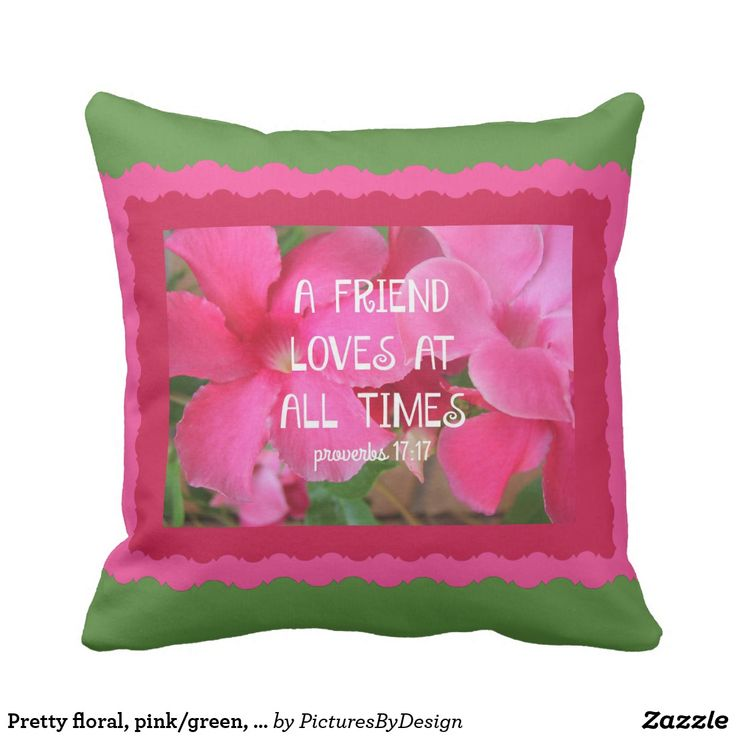 Pretty floral, pink/green, friendship/Proverbs Throw Pillow