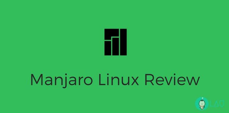 Manjaro Linux - One Of The Finest Linux Distros