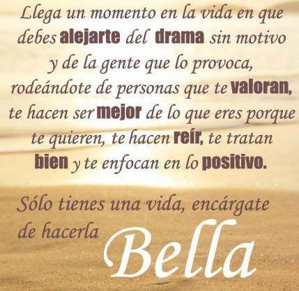 〽️ Solo tienes una vida, encárgate de hacerla BELLA