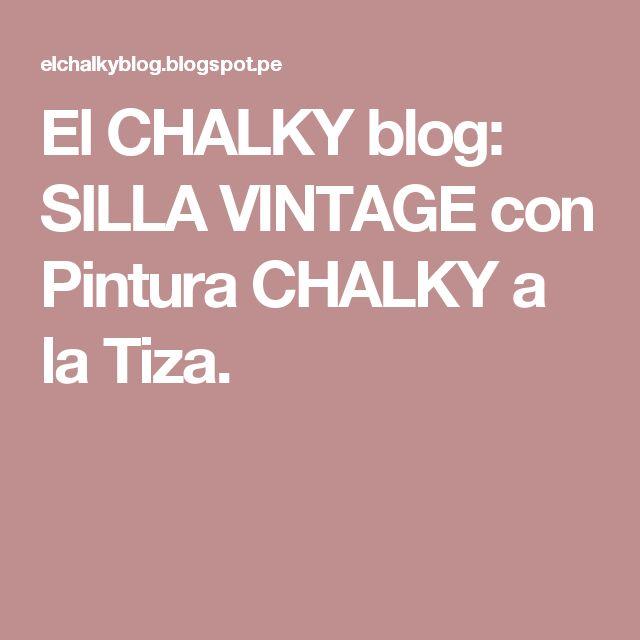 El CHALKY blog: SILLA VINTAGE con Pintura CHALKY a la Tiza.