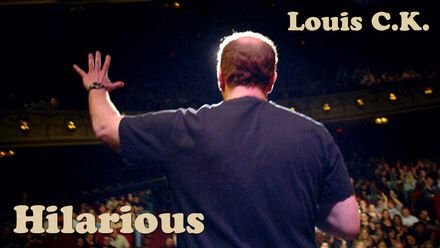 "Check out ""Louis C.K.: Hilarious"" on Netflix"