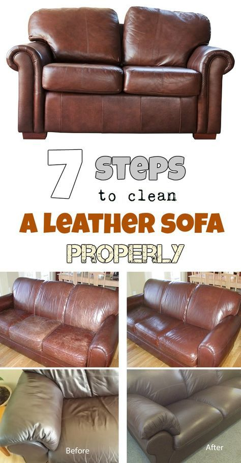 7 Steps To Clean A Leather Sofa Properly And Organize Pinterest Cleaning Hacks
