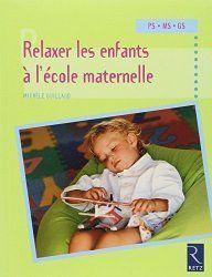"""Aujourd'hui, je vous propose quelques fiches du magazine """"la classe maternelle"""" sur la relaxation à l'école maternelle. Il s'agit de ces petits exercices que l'on peut faire réaliser à la fin..."""