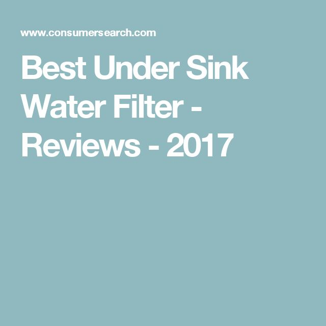 Best Under Sink Water Filter - Reviews - 2017