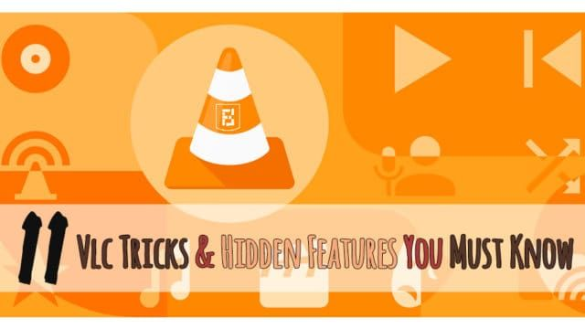 Have fun with these 11 VLC tips & Tricks The name VLC needs no introduction. Although most people perceive it only as a simple media player but hidden beneath are tons of surprisingly unheard features. Here are some amazing VLC Tricks & Hidden Features which will help to take your VLC experience to a totally new level.    With VLC Media Player's ability to play almost any codec or format, it is no surprise that it has become the world's biggest open source media player. In fact, it even has…