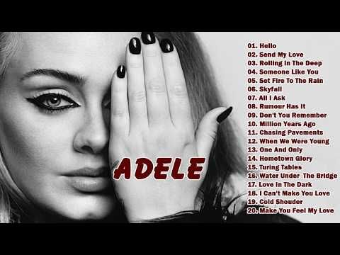 ADELE Love Songs 2017 - ADELE Greatest Hits - Best Songs of ADELE - YouTube