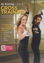 In Forma con il Cross Training - 5 diversi stili di allenamento per risultati immediati con Jessica Smith, Guillermo Gomez