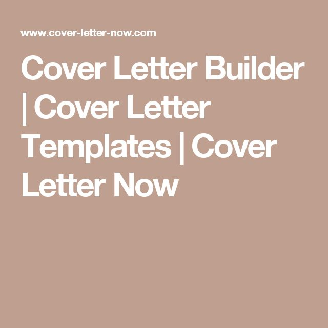 cover letter builder cover letter templates cover letter now
