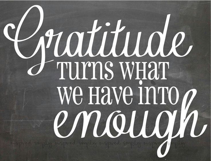 I am very grateful for all I have been blessed with; family, friends, shelter, love, beauty are all around me.