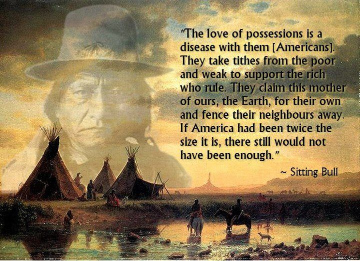 Sitting Bull Quotes | Sitting Bull The Love Of Possessions