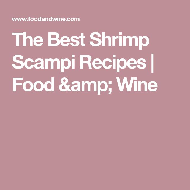 The Best Shrimp Scampi Recipes | Food & Wine