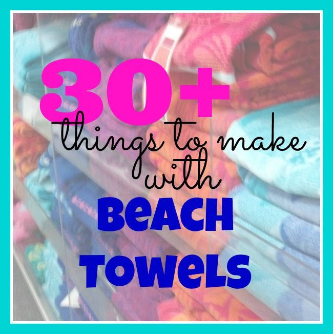 30 things to make with a beach towel - Cheap Beach Towels
