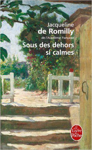 Sous des dehors si calmes - Jacqueline de Romilly -
