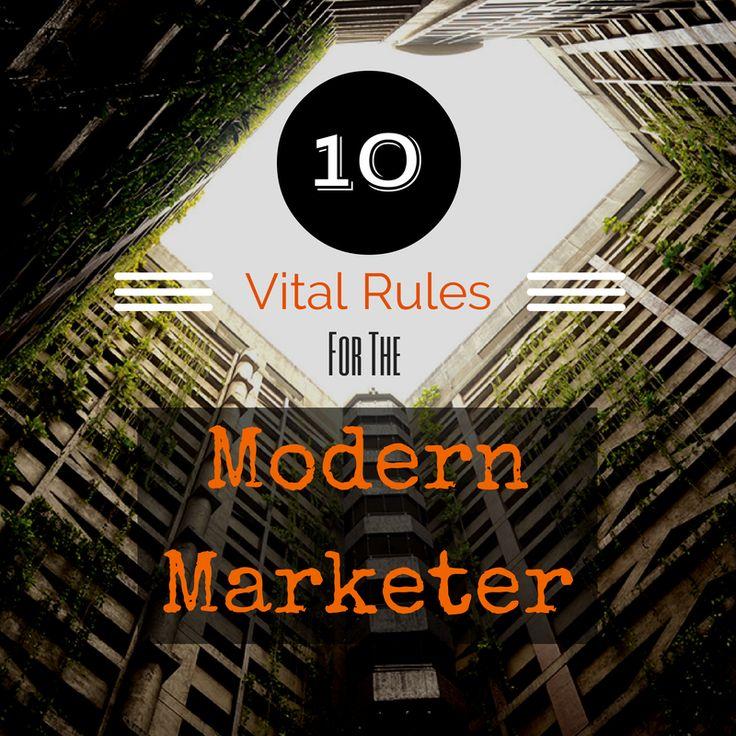 10 Vital Rules for The Modern Marketer