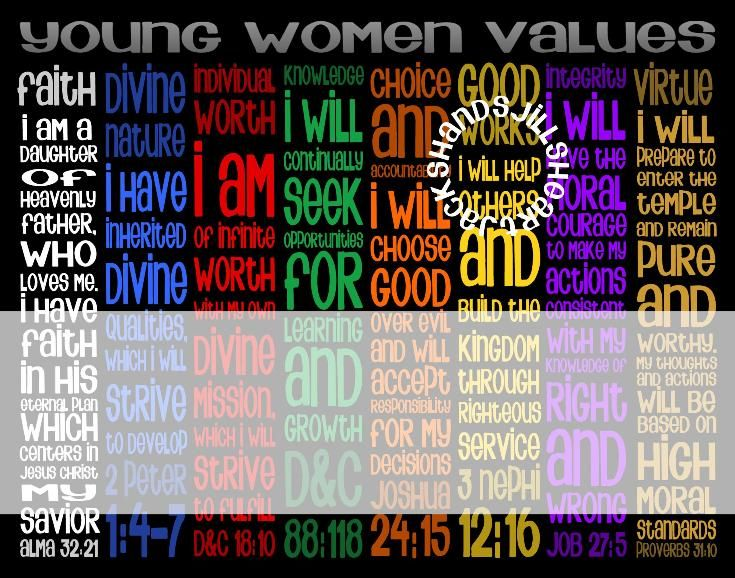 YW Values web site shows 4x6 handout or 11x14 poster size - but can save and send it to you in any size, faith, divine nature, individual worth, knowledge, choice and accountability, good works, integrity, virtue