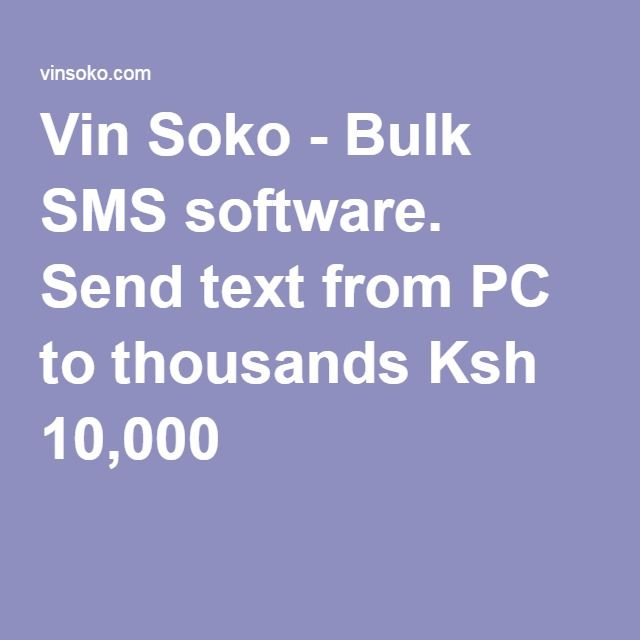 Vin Soko - Bulk SMS software. Send text from PC to thousands Ksh 10,000