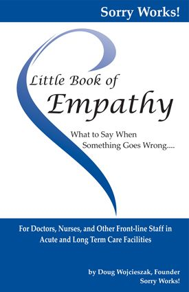 Wonderful book from Sorry Works! folks. We know that empathy works! Note: They also have a good newsletter that focuses on what to say when something goes wrong.