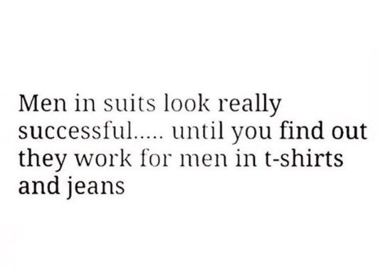 Men In Suits Look Really Successful .....until You Find