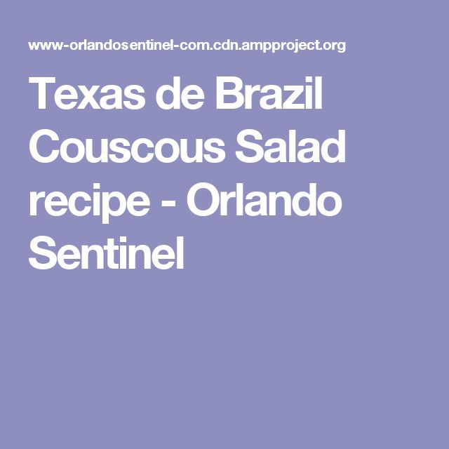 Texas de Brazil Couscous Salad recipe - Orlando Sentinel