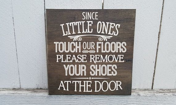 Need a polite way of asking your quests to take their shoes off? This little take your shoes off sign is perfect. The full saying is Since