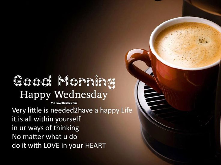 9 best Wednesday Blessings. Quotes & Coffee images on Pinterest | Coffee. Cup of coffee and Good morning wednesday