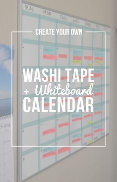 Create Your Own: Washi Tape + Whiteboard Calendar                                                                                                                                                                                 More
