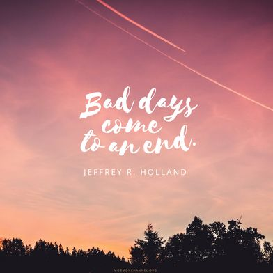 Truth! Bad days will always end. You can make it!