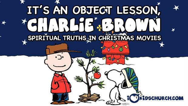 It's an Object Lesson, Charlie Brown: Spiritual Truths in Christmas Movies | I Love Kids Church #kidmin