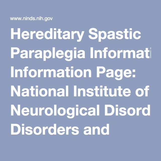 Hereditary Spastic Paraplegia Information Page: National Institute of Neurological Disorders and Stroke (NINDS)