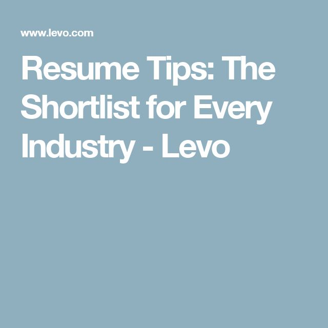 Resume Tips: The Shortlist for Every Industry - Levo