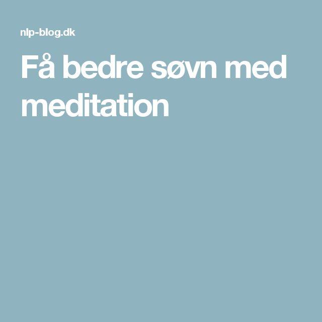 Få bedre søvn med meditation