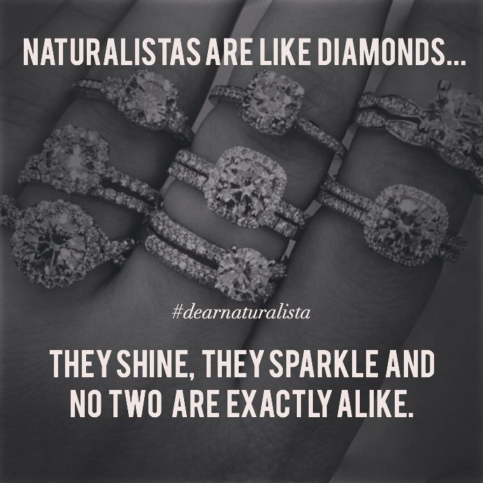 Dear Naturalista, Youu0027re Like A Diamond. You Shine, You Sparkle And. Natural  Hair QuotesBox ... Idea